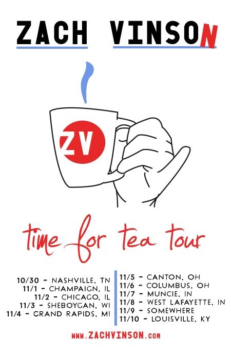 Zach Vinson Time for Tea Tour